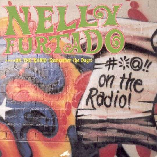 Coverafbeelding Nelly Furtado - **** On The Radio (Remember the Days)