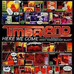 """Coverafbeelding Here We Come - Timbaland Featuring Missy """"misdemeanor"""" Elliot & Magoo"""