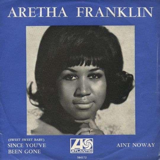 Coverafbeelding (Sweet Sweet Baby) Since You've Been Gone - Aretha Franklin