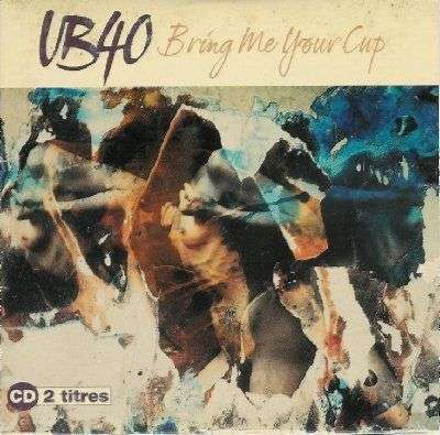 Coverafbeelding Bring Me Your Cup - Ub40