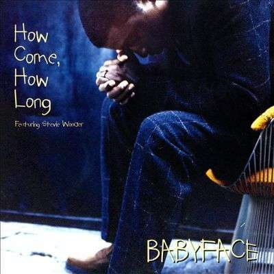 Coverafbeelding Babyface featuring Stevie Wonder - How Come, How Long