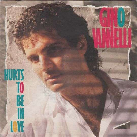 Coverafbeelding Gino Vannelli - Hurts To Be In Love