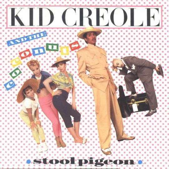 Coverafbeelding Kid Creole and The Coconuts - Stool Pigeon