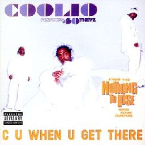 Coverafbeelding Coolio featuring 40 Thevz - C U When U Get There