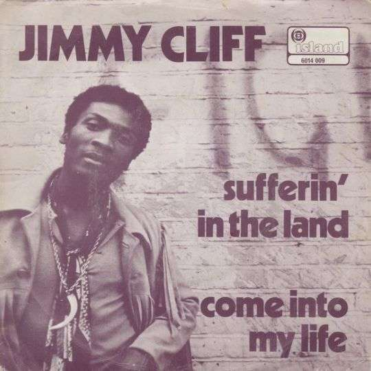 Coverafbeelding Sufferin' In The Land/ Come Into My Life - Jimmy Cliff