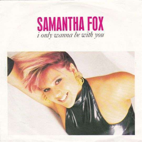 Coverafbeelding I Only Wanna Be With You - Samantha Fox