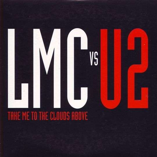 Coverafbeelding Take Me To The Clouds Above - Lmc Vs U2