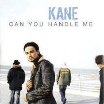 Coverafbeelding Can You Handle Me - Kane