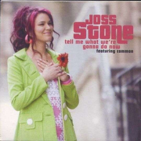 Coverafbeelding Tell Me What We're Gonna Do Now - Joss Stone Featuring Common