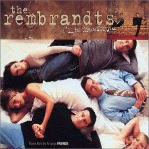 Coverafbeelding The Rembrandts - I'll Be There For You - Theme From The TV Series Friends