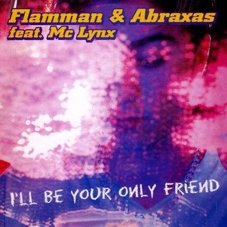 Coverafbeelding I'll Be Your Only Friend - Flamman & Abraxas Feat. Mc Lynx