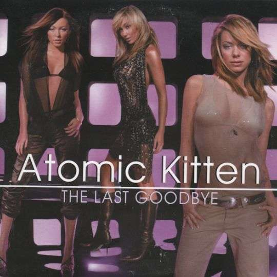 Coverafbeelding The Last Goodbye - Atomic Kitten