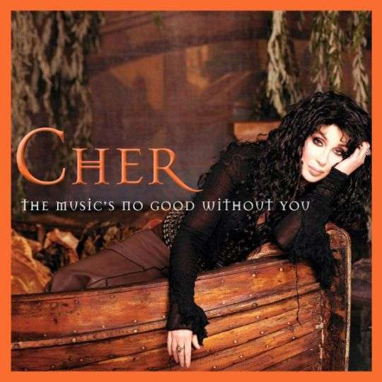 Coverafbeelding The Music's No Good Without You - Cher