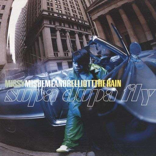 Coverafbeelding The Rain - Supa Dupa Fly - Missy Misdemeanor Elliott
