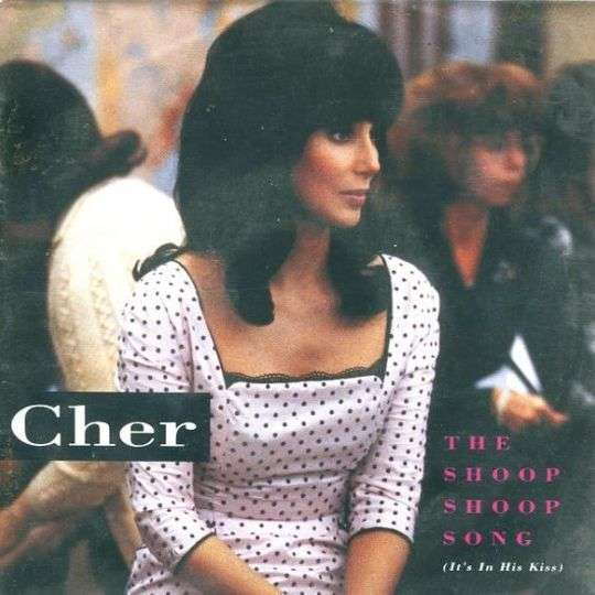 Coverafbeelding The Shoop Shoop Song (It's In His Kiss) - Cher