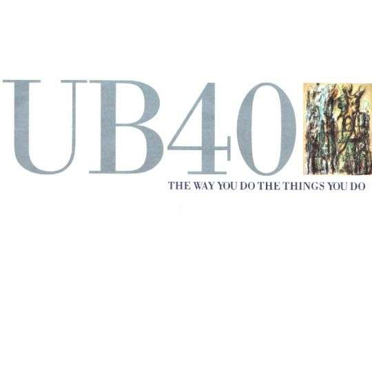 Coverafbeelding The Way You Do The Things You Do - Ub40