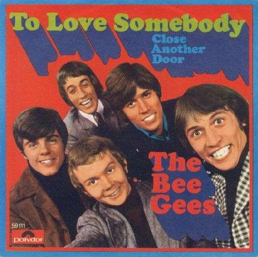 Coverafbeelding To Love Somebody - The Bee Gees