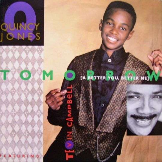 Coverafbeelding Tomorrow (A Better You, Better Me) - Quincy Jones Featuring Tevin Campbell