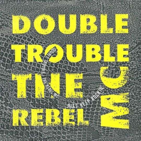 Coverafbeelding Just Keep Rockin' - Double Trouble & The Rebel Mc
