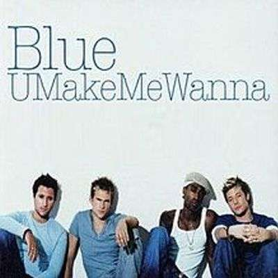 Coverafbeelding U Make Me Wanna - Blue