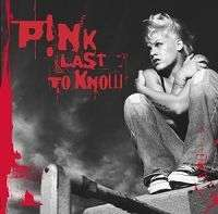 Coverafbeelding Last To Know - P!nk
