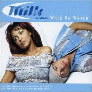 Coverafbeelding Walk On Water - Milk Inc.