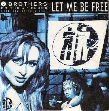 Coverafbeelding Let Me Be Free - 2 Brothers On The 4Th Floor (Feat. Des'ray And D-Rock)