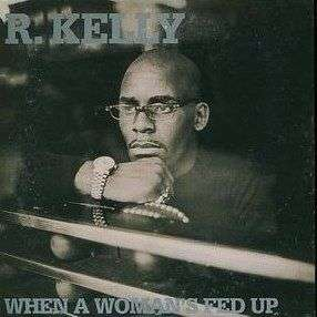 Coverafbeelding When A Woman's Fed Up - R. Kelly