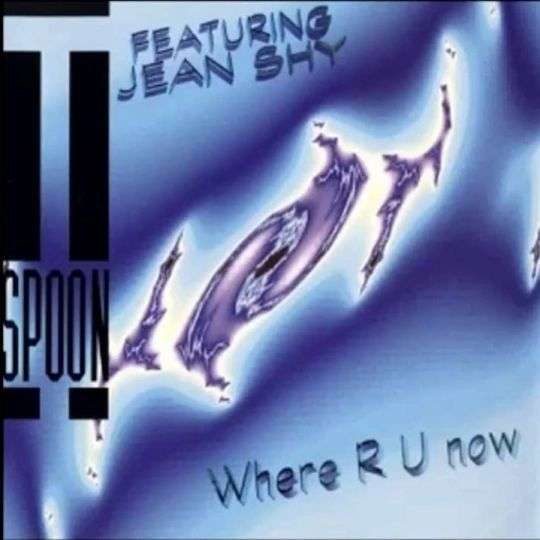 Coverafbeelding Where R U Now - T-Spoon Featuring Jean Shy