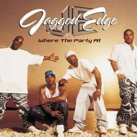 Coverafbeelding Jagged Edge - Where The Party At