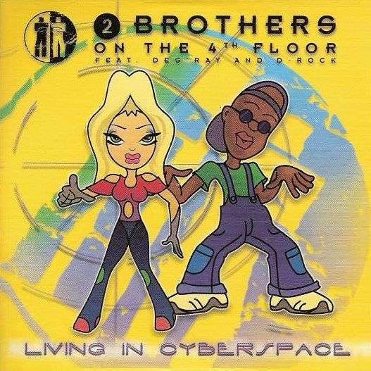 Coverafbeelding Living In Cyberspace - 2 Brothers On The 4Th Floor Feat. Des'ray And D-Rock