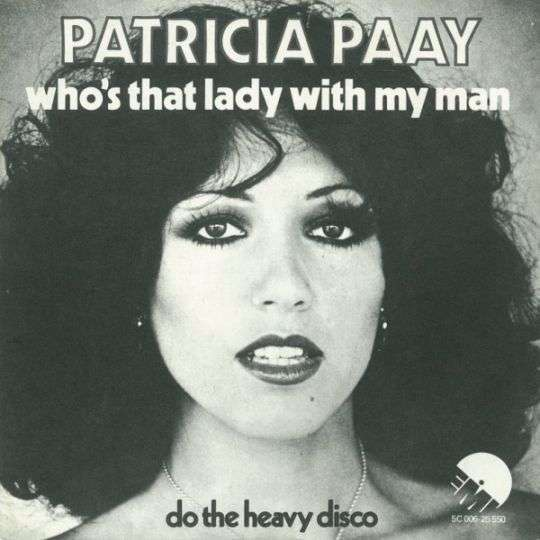 Coverafbeelding Who's That Lady With My Man - Patricia Paay