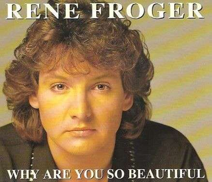 Coverafbeelding Why Are You So Beautiful - Rene Froger