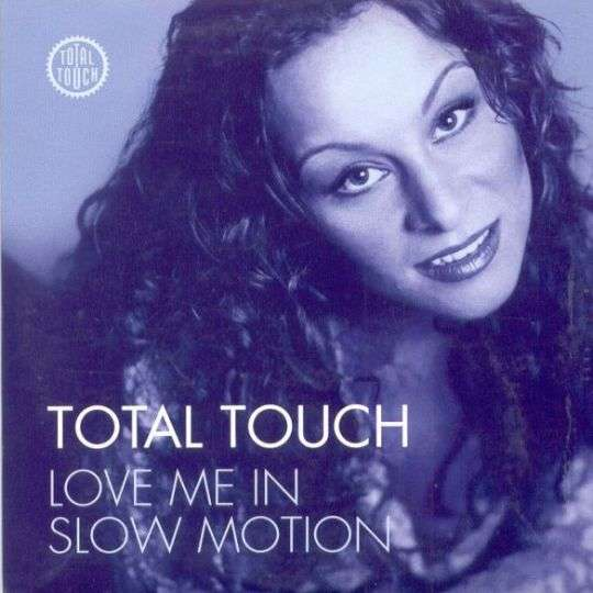 Coverafbeelding Love Me In Slow Motion - Total Touch