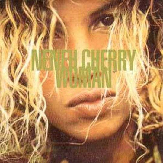 Coverafbeelding Woman - Neneh Cherry