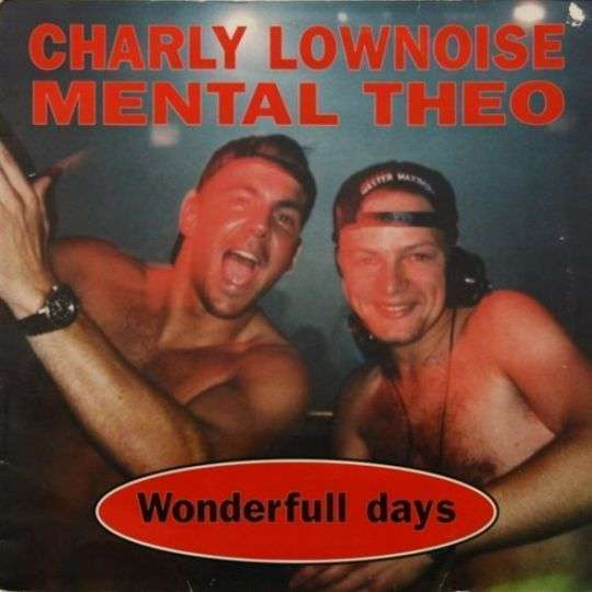 Coverafbeelding Wonderfull Days - Charly Lownoise & Mental Theo