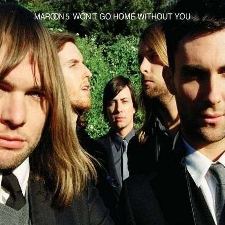 Coverafbeelding Won't Go Home Without You - Maroon 5