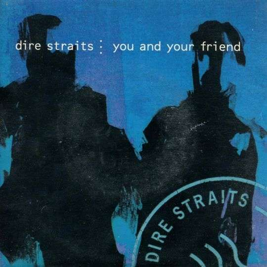 Coverafbeelding You And Your Friend - Dire Straits