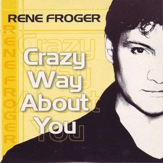 Coverafbeelding Crazy Way About You - Rene Froger