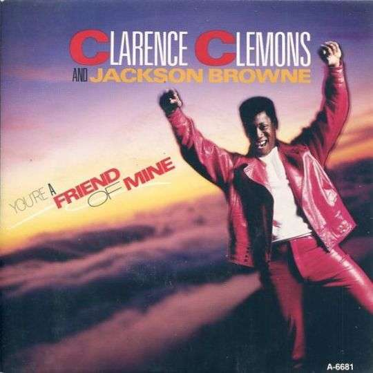Coverafbeelding Clarence Clemons and Jackson Browne - You're A Friend Of Mine