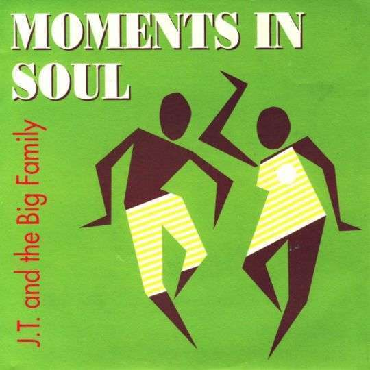 Coverafbeelding J.T. and The Big Family - Moments In Soul