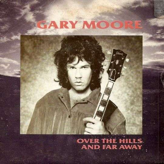 Coverafbeelding Gary Moore - Over The Hills And Far Away