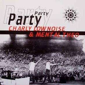 Coverafbeelding Charly Lownoise & Mental Theo - Party