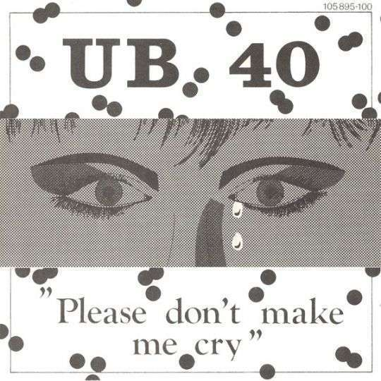 Coverafbeelding Please Don't Make Me Cry - Ub40