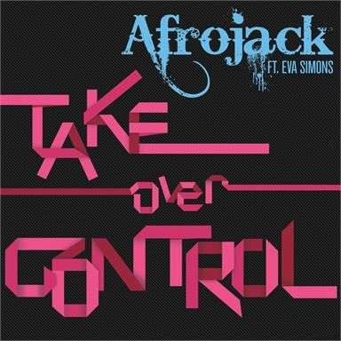 Coverafbeelding Take Over Control - Afrojack Ft. Eva Simons