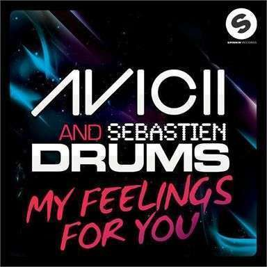 Coverafbeelding My Feelings For You - Avicii And Sebastien Drums