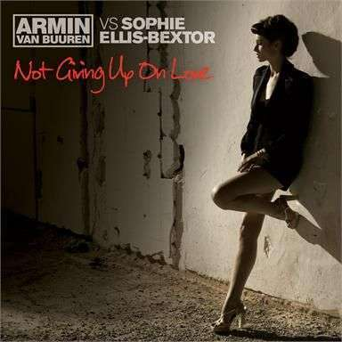 Coverafbeelding Not Giving Up On Love - Armin Van Buuren Vs Sophie Ellis-Bextor