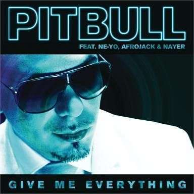 Coverafbeelding Give Me Everything - Pitbull Feat. Ne-Yo, Afrojack & Nayer