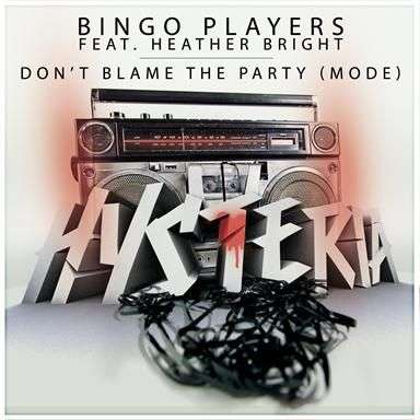 Coverafbeelding Don't Blame The Party (Mode) - Bingo Players Feat. Heather Bright