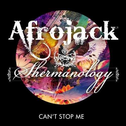 Coverafbeelding Can't Stop Me - Afrojack & Shermanology